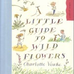 CHARLOTTE VOAKE'S LITTLE GUIDE TO WILDFLOWERS, EDEN PROJECT